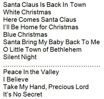 eight were for elvis christmas album back in 1957 and are shown below the other four songs on the lp were gospel standards recorded at the same session on - White Christmas Song List