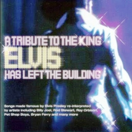A Tribute To The King -  Elvis Has Left The Building CD