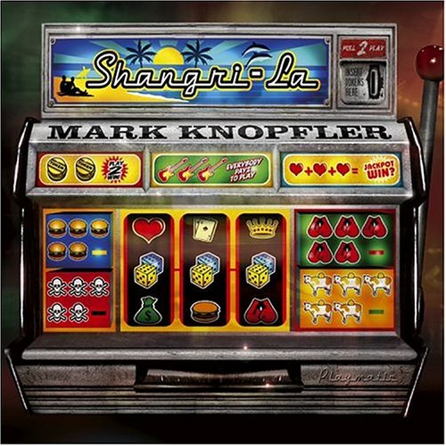 shangri-la  Mark Knopfler