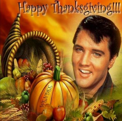 Elvis Happy Thanksgiving 2014