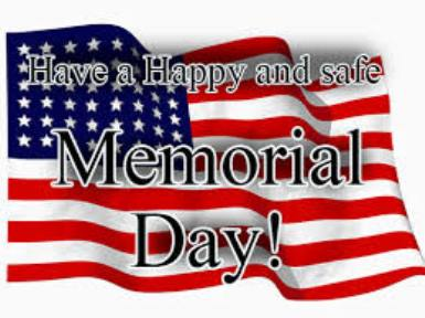 Have a happy and Safe Memorial Day