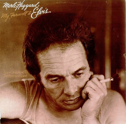 Merle Haggard's Farewell to Elvis Album