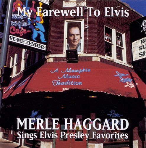 Merle Haggard's Farewell to Elvis CD