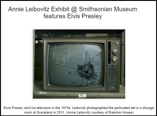 nnie Leibowitz Exhibit at Smithsonial Museum Showing Elvis' Shot-uo TV