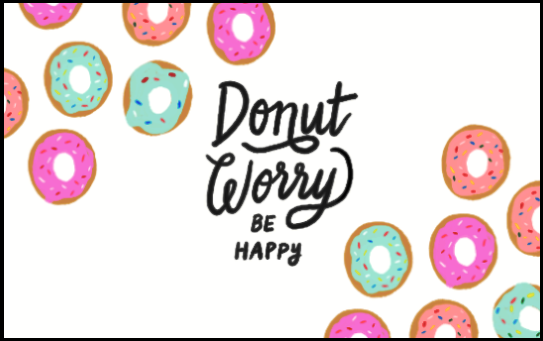 Donut Worry, Be Happy
