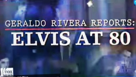 Geraldo Rivera Reports Elvis at 80