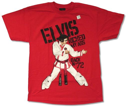 Elvis Kicked My Ass T-Shirt