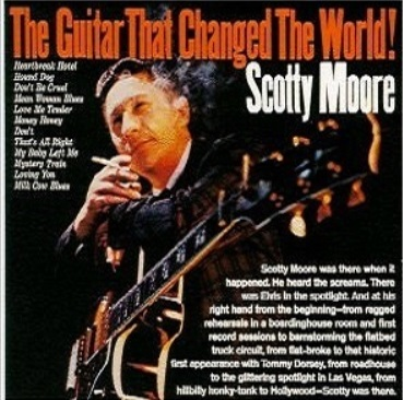 Scotty Moore Album - The Guitar that Changed the World