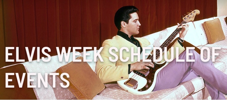 Elvis Week 2019 Schedule of Events