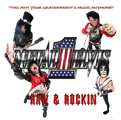 Metal Elvis -- Raw and Rockin'